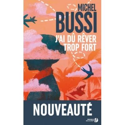 J'ai dû rêver trop fort - Michel Bussi