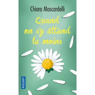 QUAND ON S'Y ATTEND LE MOINS - Chiara Moscardelli