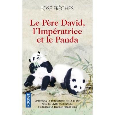 Le père David, l'impératrice et le Panda - José Frèches