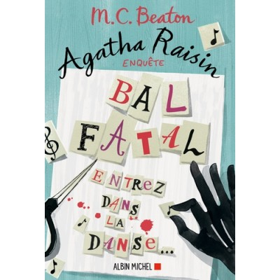 Agatha Raisin Enquête 15 Bal fatal - M. C. Beaton
