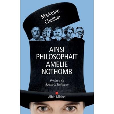 Ainsi philosophait Amélie Nothomb - Marianne Chaillan