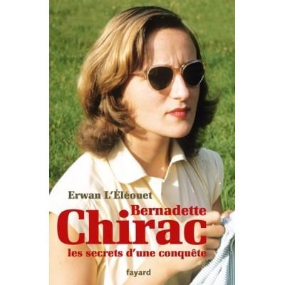 Bernadette Chirac, les secrets d'une conquête - Erwan L'Éléouet