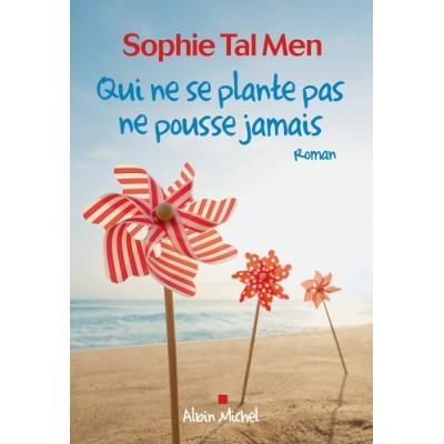 Qui ne se plante pas ne pousse jamais - Sophie Tal Men