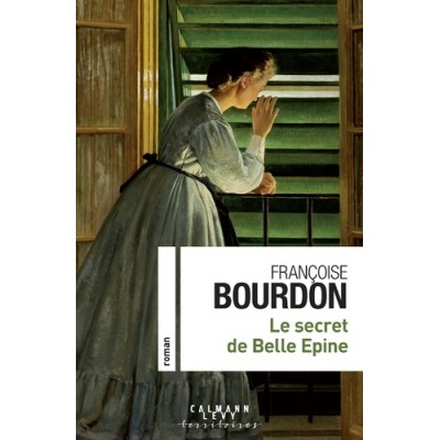Le secret de Belle Epine - Françoise Bourdon