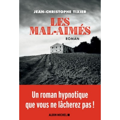 Les Mal-Aimés - Jean-Christophe Tixier