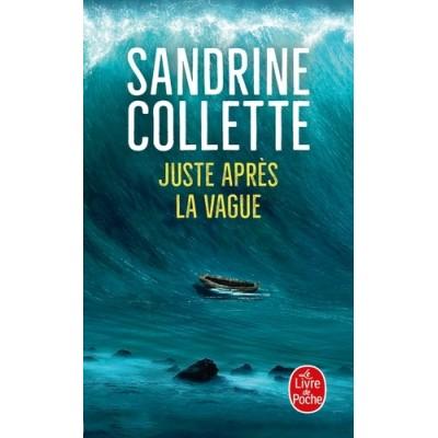 Juste après la vague - Sandrine Collette