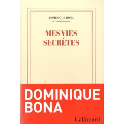 Mes vies secrètes - Dominique Bona