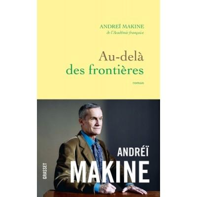 Au-delà des frontières - Andreï Makine