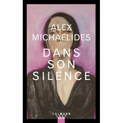 Dans son silence - Alex Michaelides - Elsa Maggion