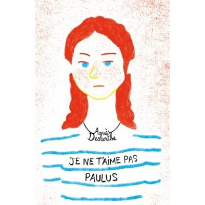 Je ne t'aime pas Paulus - Agnès Desarthe - Lecture au choix