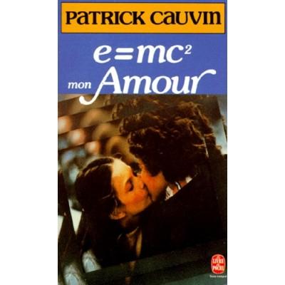 E mc 2 mon amour - Patrick Cauvin - Lecture au choix