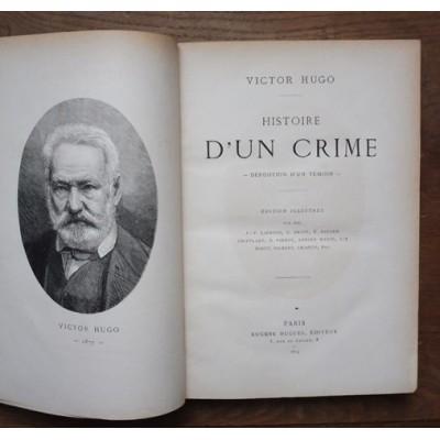 Histoire d'un crime de Victor Hugo - Edition de Eugène Hugues 1879