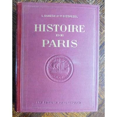 Histoire de Paris de Dubech et d'Espezel - Les Editions Pittoresques Paris 1931