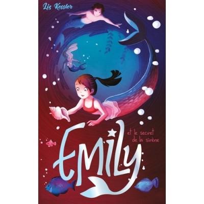 Emily et le secret de la sirène Tome 4 - Liz Kessler