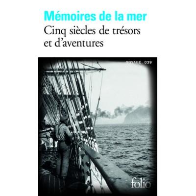Mémoires de la mer - Cinq siècles de trésors et d'aventures