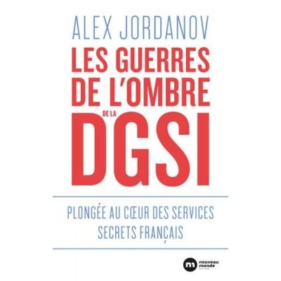 Les Guerres de l'Ombre de la DGSI - Alex Jordanov