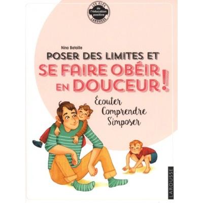 Poser des limites et se faire obéir en douceur  - Nina Bataille