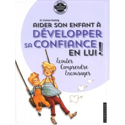 Aider son enfant à développer sa confiance en lui - Corinne Roehrig