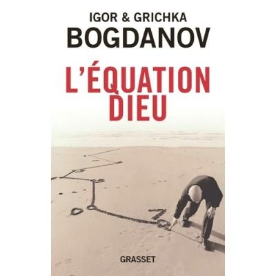 L'équation Dieu - Igor Bogdanov