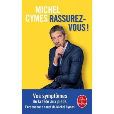 Rassurez-vous ! Vos symptômes de la tête aux pieds - Michel Cymes