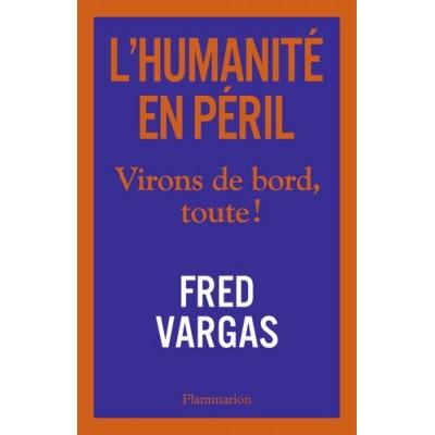L'humanité en péril - Virons de bord, toute ! - Fred Vargas