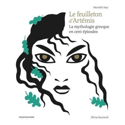 Le feuilleton d'Artémis - La mythologie grecque en cent épisodes - Murielle Szac