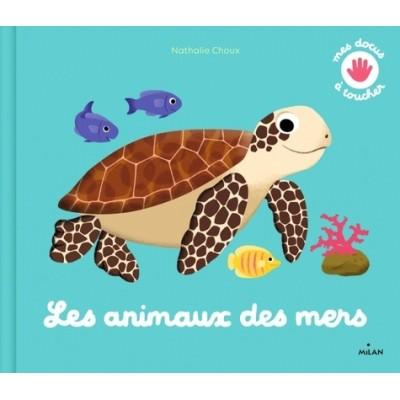 Les animaux des mers - Nathalie Choux