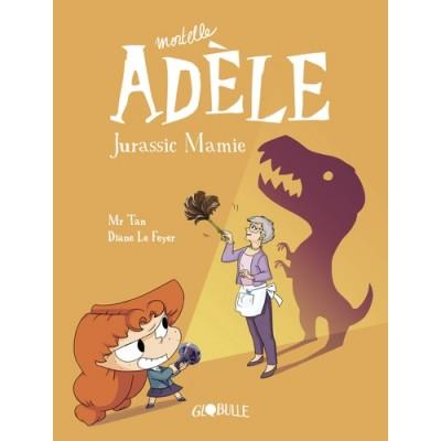 Mortelle Adèle Tome 16 Jurassic Mamie - Mr Tan