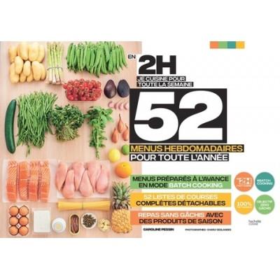 En 2 H, je cuisine pour toute la semaine - 52 menus hebdomadaires pour toute l'année - Hachette Pratique