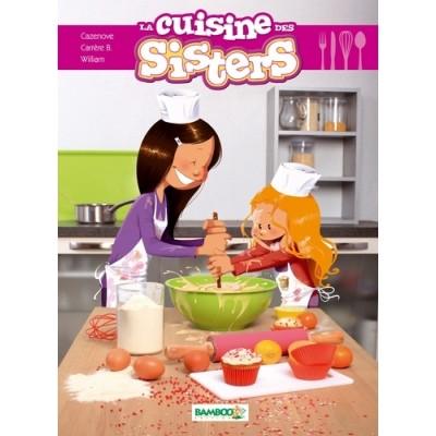 La cuisine des Sisters - Christophe Cazenove
