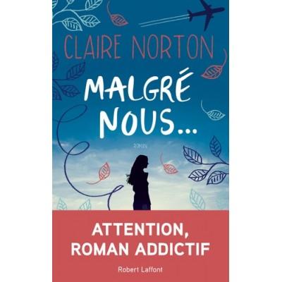 Malgré nous... - Claire Norton