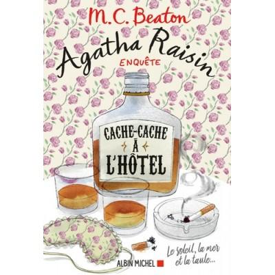 Agatha Raisin enquête Tome 17 Cache-cache à l'hôtel - M. C. Beaton