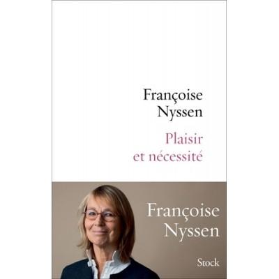 Plaisir et nécessité - Françoise Nyssen