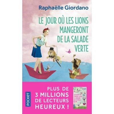 Le jour ou les lions mangeront de la salade verte - Raphaëlle Giordano