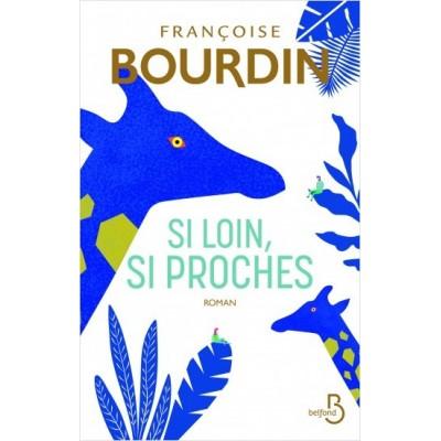 Si loin, si proches - Françoise Bourdin