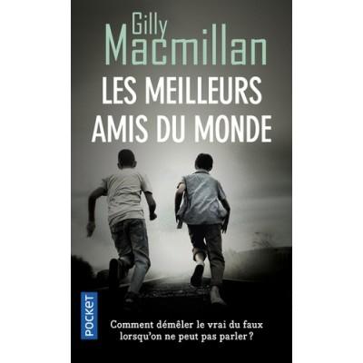 Les meilleurs amis du monde - Gilly MacMillan