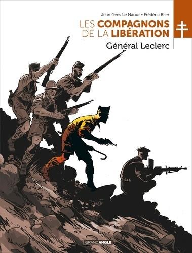 Les Compagnons De La Libération Général Leclerc Jean Yves Le Naour