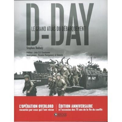 D-Day Le grand atlas du débarquement - Stephen Badsey