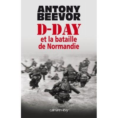 D-Day et la bataille de Normandie - Antony Beevor