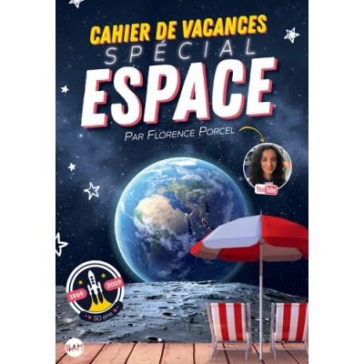 Cahier de vacances spécial espace - Florence Porcel