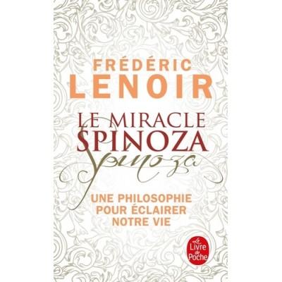 Le miracle Spinoza - Une philosophie pour éclairer notre vie - Frédéric Lenoir
