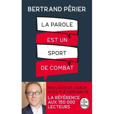La parole est un sport de combat - Bertrand Périer