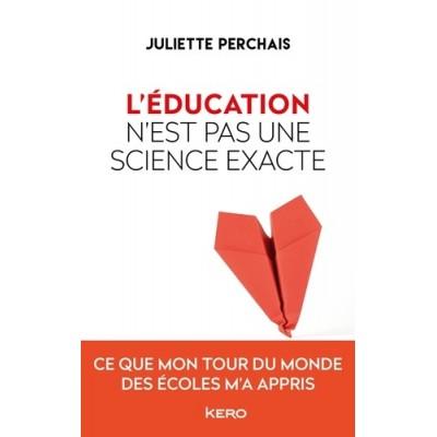 L'éducation n'est pas une science exacte - Juliette Perchais