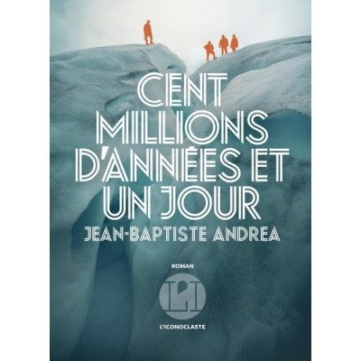Cent millions d'années et un jour - Jean-Baptiste Andrea