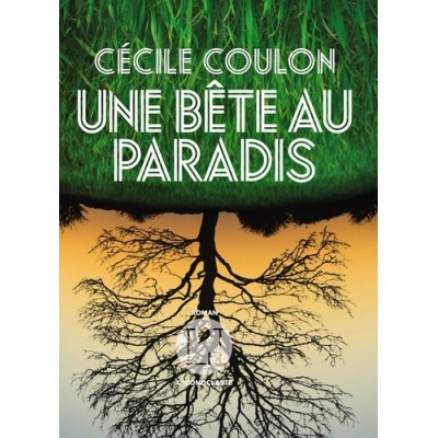 Une bête au paradis - Cécile Coulon