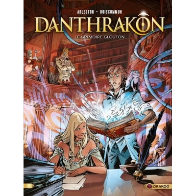 Danthrakôn - Tome 1, Le grimoire glouton - Christophe Arleston