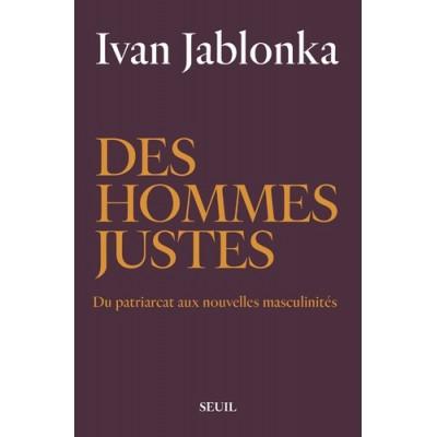 Des hommes justes - Du patriarcat aux nouvelles masculinités - Ivan Jablonka