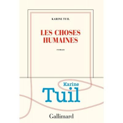 Les choses humaines - Karine Tuil
