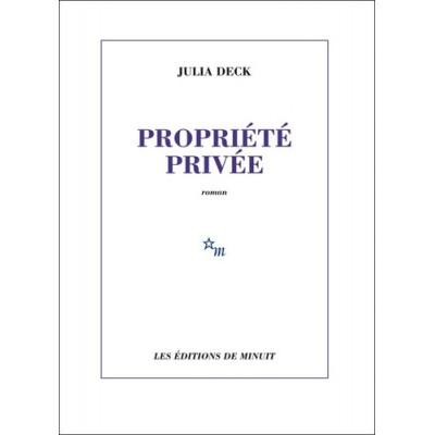 Propriété privée - Julia Deck