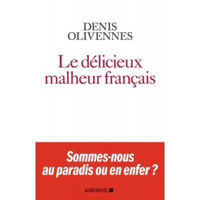 Le délicieux malheur français - Denis Olivennes